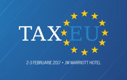TaxEu Forum 2017 prezinta noile modificari fiscale si legislative