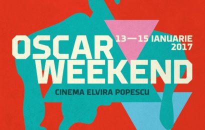 Oscar Weekend la Cinema Elvira Popescu