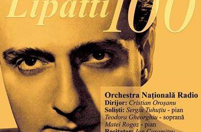 """Lipatti 100"" – concert aniversar la Sala Radio, de Ziua Culturii Nationale"