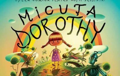"""Premiera: """"Micuța Dorothy"""" la Opera Comică pentru Copii"""