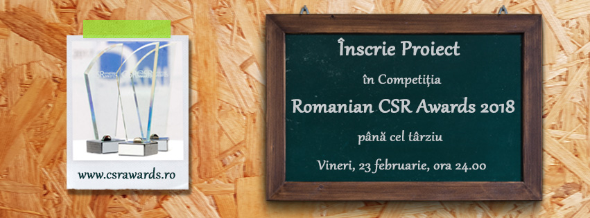 Maine este ultima zi de inscriere a proiectelor in competitia Romanian CSR Awards 2018
